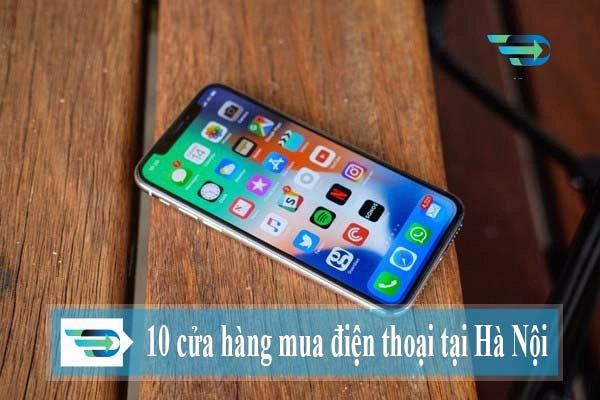TOP 10+ cửa hàng bán điện thoại uy tín ở Hà Nội