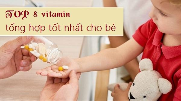【Tư vấn】TOP 10+ Vitamin tổng hợp cho bé tốt nhất